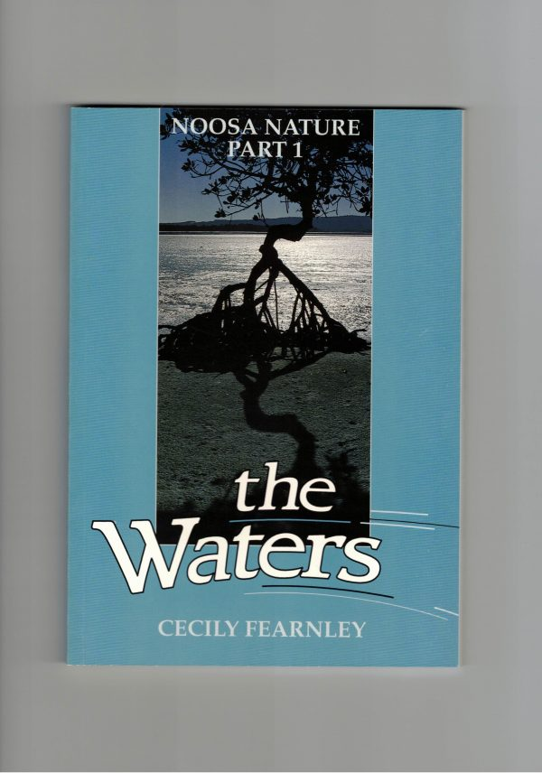 Noosa Nature Part 1 - the Waters by Cecily Fearnley